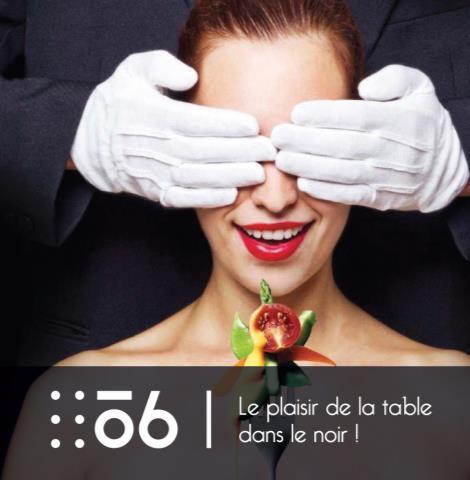 O6 SENS - Le plaisir de la table dans le noir