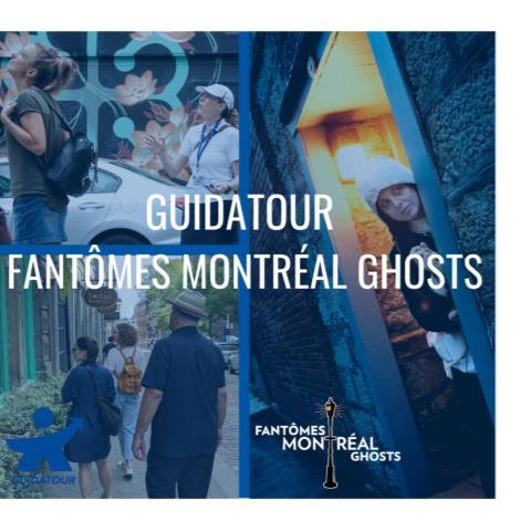 Guidatour/Fantômes Montréal Ghosts